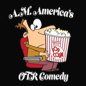 Radio A.M. America OTR Comedy Channel