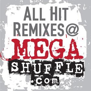 All Hit Remixes @ MEGASHUFFLE.com