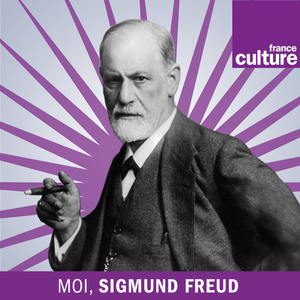Podcast Moi, Sigmund Freud