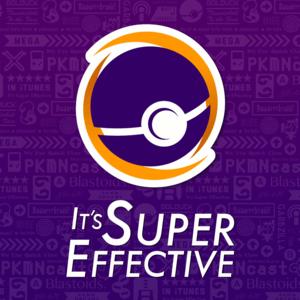 It's Super Effective   Pokémon GO + More