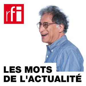 RFI - Les mots de l'actualité