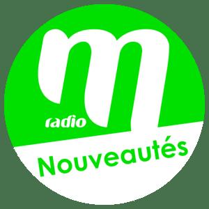 Radio M Radio - Nouveautés