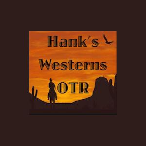 Radio Hank's Westerns Old Time Radio