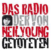 Radio Das Radio der von Neil Young Getöteten