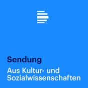 Podcast Aus Kultur- und Sozialwissenschaften Sendung - Deutschlandfunk