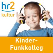 Podcast hr2 kultur - Kinder-Funkkolleg