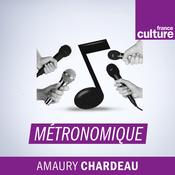 Podcast Métronomique - France Culture