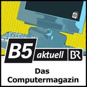 Podcast B5 aktuell - Das Computermagazin
