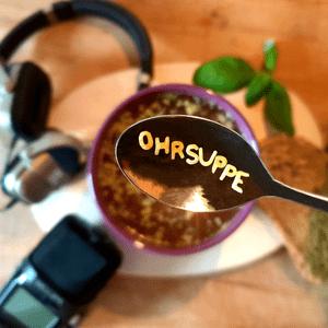 Podcast Ohrsuppe