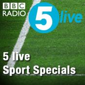 Podcast 5 live Sport Specials