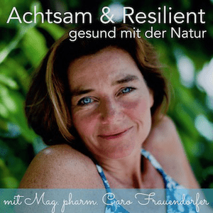 Achtsam & Resilient. Gesund mit der Natur.