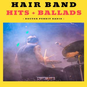 Radio Doctor Pundit Hair Band Hits + Ballads
