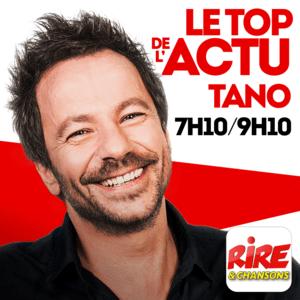 Tano - Le top de l'actu de Rire & Chansons