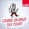 France Inter - Comme un bruit qui court